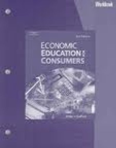 Workbook, Econ Ed for Cnsmers  2nd 2004 9780538435819 Front Cover