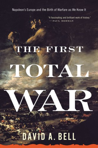 First Total War Napoleon's Europe and the Birth of Warfare as We Know It  2007 edition cover