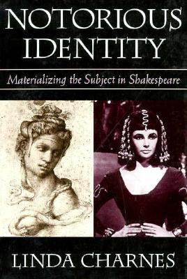 Notorious Identity Materializing the Subject in Shakespeare  1993 edition cover