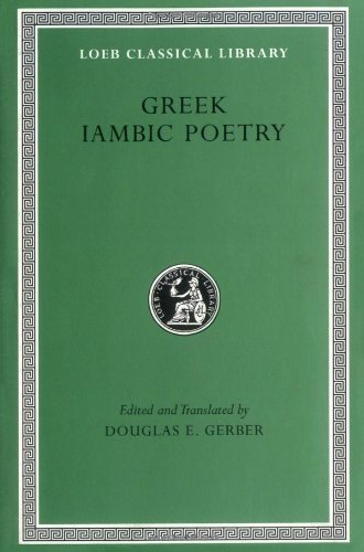 Greek Iambic Poetry From the Seventh to Fifth Centuries B. C. - Archilochus, Semonides, Hipponax, and Others  1999 edition cover