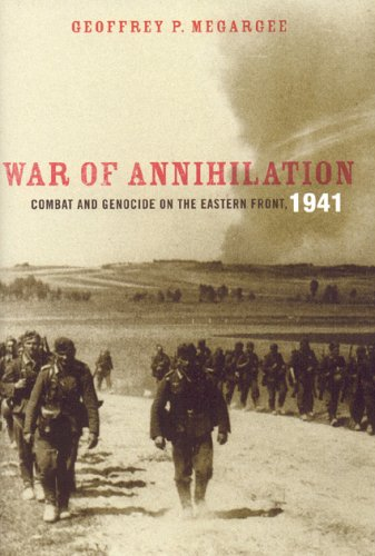War of Annihilation Combat and Genocide on the Eastern Front 1941  2006 9780742544819 Front Cover