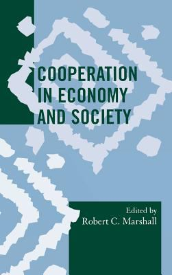 Cooperation in Economy and Society   2011 9780759119819 Front Cover