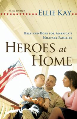 Heroes at Home Help and Hope for America's Military Families 3rd 2012 (Revised) edition cover