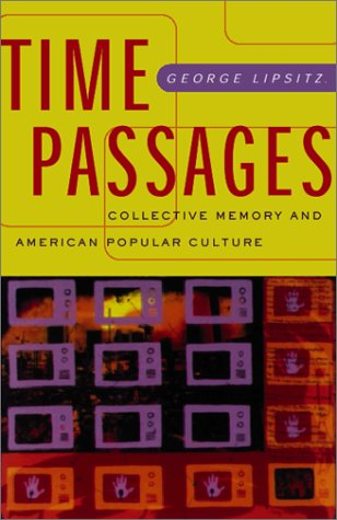 Time Passages Collective Memory and American Popular Culture  2001 edition cover
