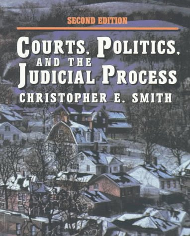Courts, Politics, and the Judicial Process  2nd 1997 (Revised) edition cover