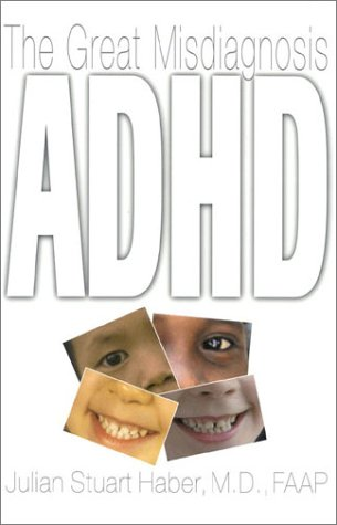 ADHD The Great Misdiagnosis  2000 9780878331819 Front Cover