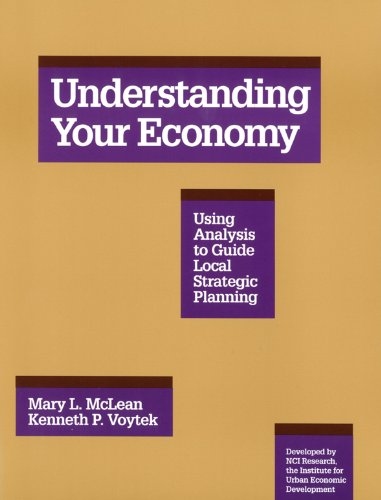 Understanding Your Economy Using Analysis to Guide Local Strategic Planning Revised edition cover