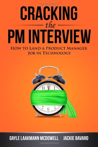 Cracking the PM Interview How to Land a Project Manager Job in Technology  2013 edition cover