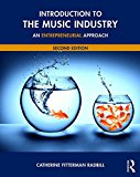 Introduction to the Music Industry: An Entrepreneurial Approach  2016 9781138924819 Front Cover