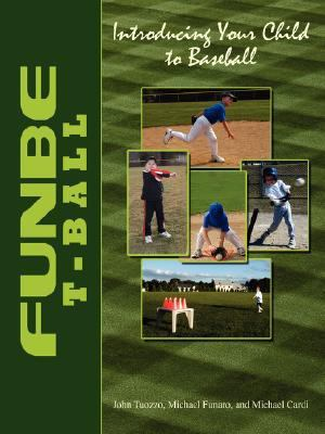 Funbe T-Ball Introducing Your Child to Baseball N/A edition cover
