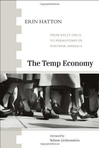 Temp Economy From Kelly Girls to Permatemps in Postwar America  2010 edition cover