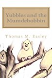 Yubbles and the Mumdebobbin  N/A 9781482032819 Front Cover