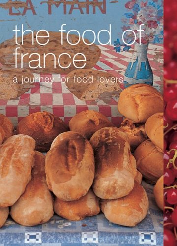 Food of France A Journey for Food Lovers N/A 9781552856819 Front Cover