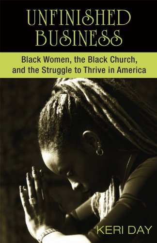 Unfinished Business Black Women, the Black Church, and the Struggle to Thrive in America  2012 9781570759819 Front Cover