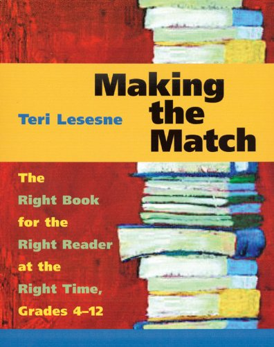 Making the Match The Right Book for the Right Reader at the Right Time, Grades 4-12  2003 edition cover