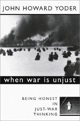 When War Is Unjust Being Honest in Just-War Thinking  1996 edition cover