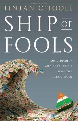 Ship of Fools How Stupidity and Corruption Sank the Celtic Tiger N/A edition cover