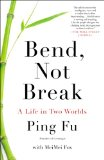 Bend, Not Break From Mao's China to the White House N/A edition cover