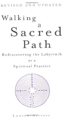 Walking a Sacred Path Rediscovering the Labyrinth as a Spiritual Practice  2006 (Revised) edition cover