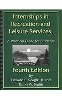 Internships in Recreation and Leisure Services A Practical Guide for Students 4th 2008 edition cover