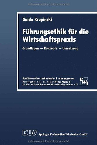 Führungsethik Für Die Wirtschaftspraxis: Grundlagen - Konzepte - Umsetzung  2014 9783824401819 Front Cover