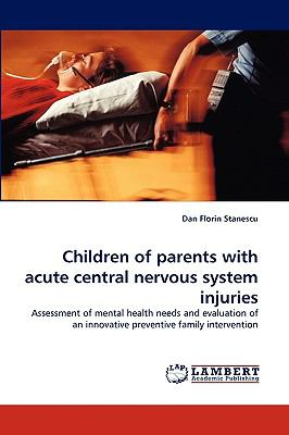 Children of Parents with Acute Central Nervous System Injuries N/A 9783838303819 Front Cover