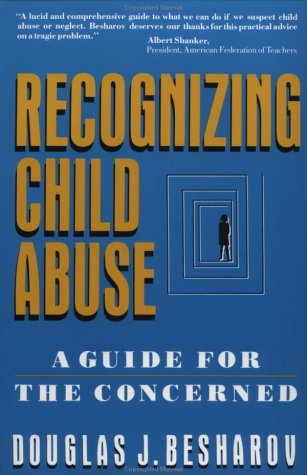Recognizing Child Abuse A Guide for the Concerned  1990 9780029030820 Front Cover