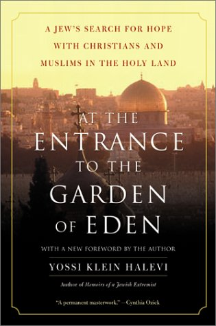 At the Entrance to the Garden of Eden A Jew's Search for Hope with Christians and Muslims in the Holy Land  2002 edition cover