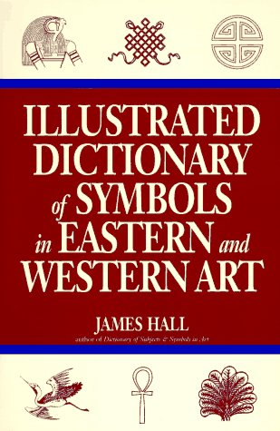 Illustrated Dictionary of Symbols in Eastern and Western Art   1995 (Revised) 9780064309820 Front Cover