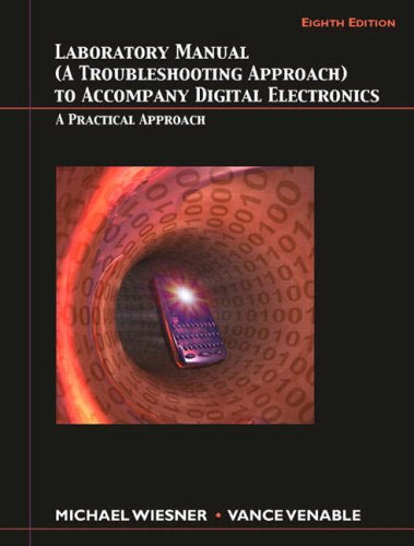 Digital Electronics A Practical Approach 8th 2008 (Lab Manual) edition cover