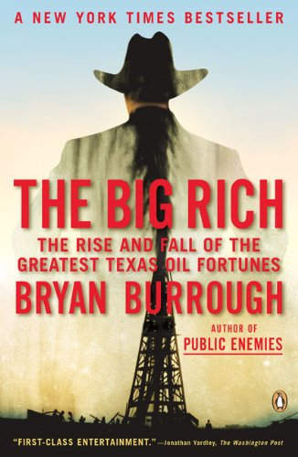 Big Rich The Rise and Fall of the Greatest Texas Oil Fortunes  2010 edition cover