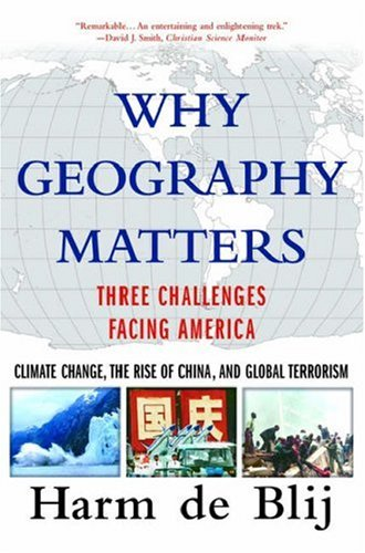 Why Geography Matters Three Challenges Facing America: Climate Change, the Rise of China, and Global Terrorism  2007 edition cover