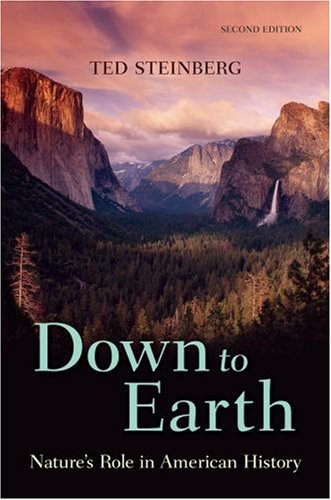 Down to Earth Nature's Role in American History 2nd 2009 9780195331820 Front Cover