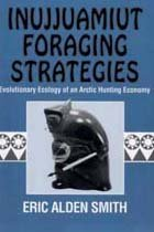 Inujjuamiut Foraging Strategies Evolutionary Ecology of an Arctic Hunting Economy N/A edition cover