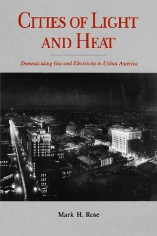 Cities of Light and Heat Domesticating Gas and Electricity in Urban America  1995 9780271024820 Front Cover