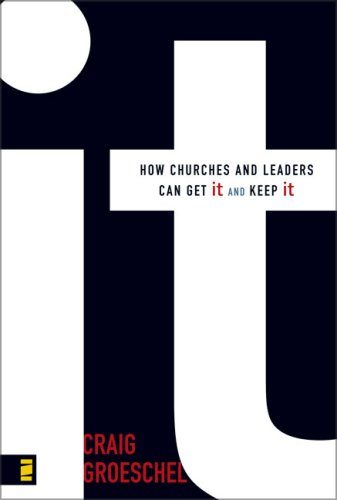 It How Churches and Leaders Can Get It and Keep It  2008 edition cover