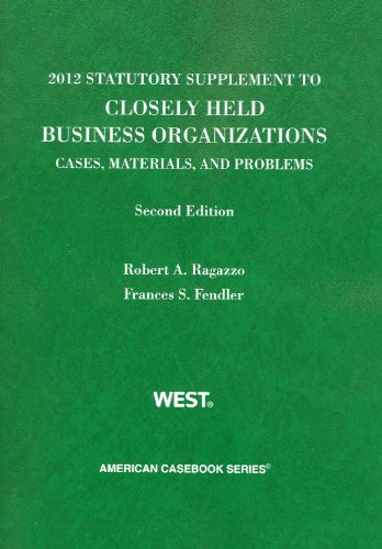 Closely Held Business Organizations 2012 Statutory Supplement 2nd 2012 (Revised) edition cover