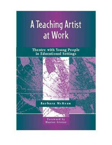 Teaching Artist at Work Theatre with Young People in Educational Settings  2006 edition cover