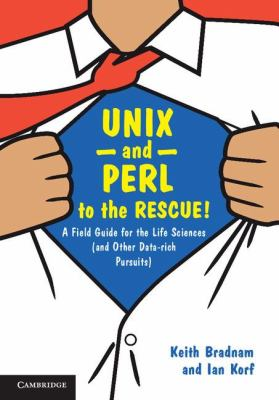 UNIX and Perl to the Rescue! A Field Guide for the Life Sciences (And Other Data-Rich Pursuits)  2012 edition cover