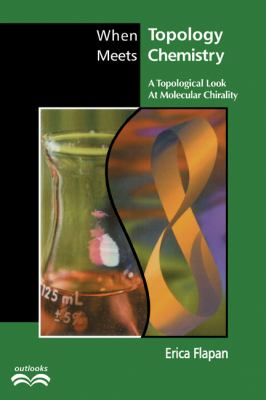 When Topology Meets Chemistry A Topological Look at Molecular Chirality  2000 edition cover