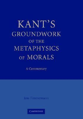 Kant's Groundwork of the Metaphysics of Morals A Commentary  2007 9780521862820 Front Cover