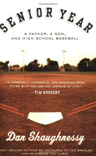 Senior Year A Father, a Son, and High School Baseball  2007 9780547053820 Front Cover