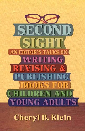 Second Sight : An Editor's Talks on Writing, Revising, and Publishing Books for Children and Young Adults  2011 edition cover