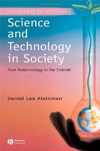 Science and Technology in Society From Biotechnology to the Internet  2005 (Revised) edition cover