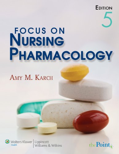 Focus on Nursing Pharmacology  5th 2009 (Revised) edition cover