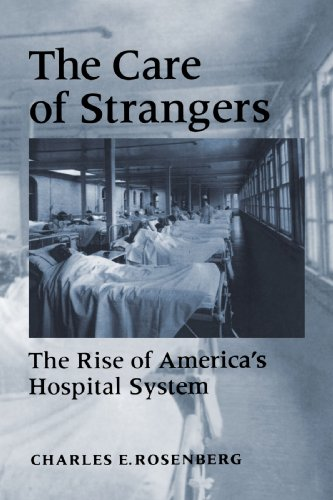 Care of Strangers The Rise of America's Hospital System  1995 edition cover