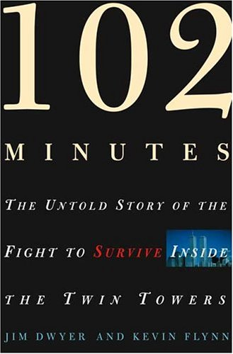 102 Minutes The Untold Story of the Fight to Survive Inside the Twin Towers  2005 (Revised) edition cover