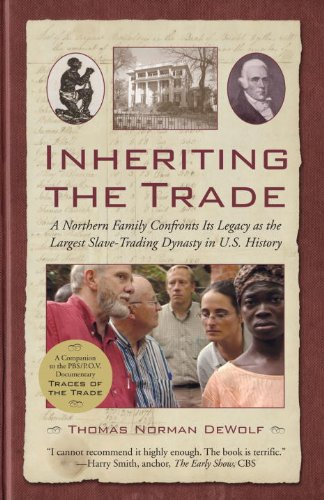 Inheriting the Trade A Northern Family Confronts Its Legacy As the Largest Slave-Trading Dynasty in U. S. History  2008 9780807072820 Front Cover