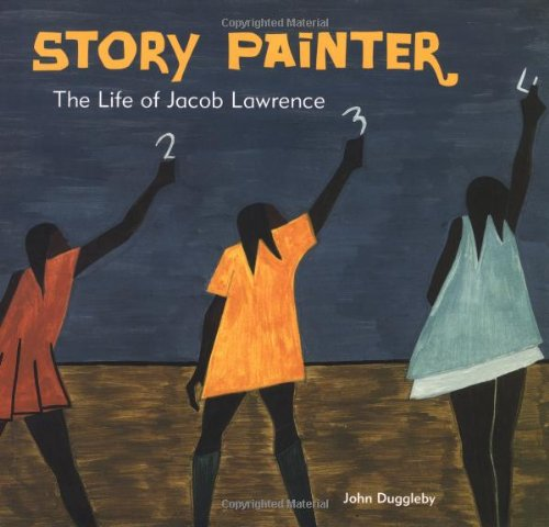Story Painter The Life of Jacob Lawrence  1998 9780811820820 Front Cover