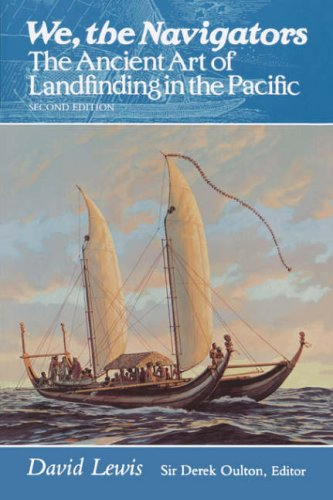 We, the Navigators : The Ancient Art of Landfinding in the Pacific 2nd 1994 9780824815820 Front Cover